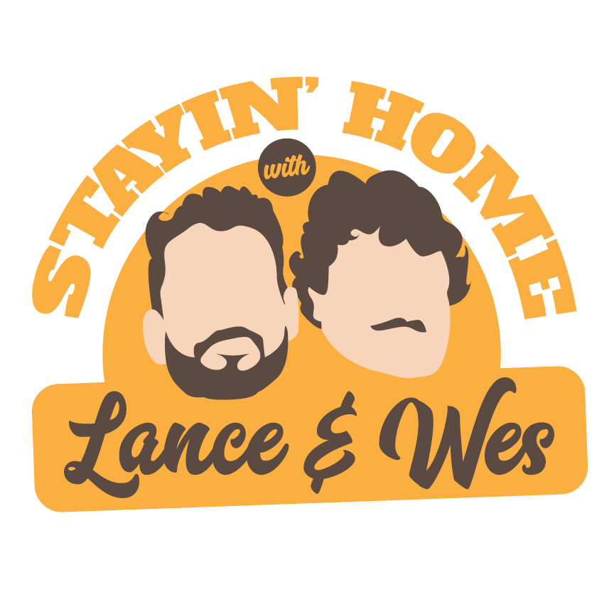 Stayin' Home with Lance & Wes logo